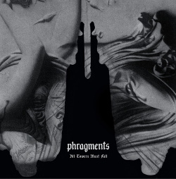 Phragments - All Towers Must Fall (2CD) (2017)