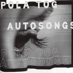 Pola Tog - Autosongs (2017)