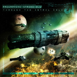 PreEmptive Strike 0.1 - Through The Astral Cold (2017)