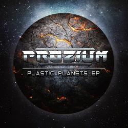 Prozium - Plastic Planets (EP) (2016)