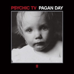 Psychic TV - Pagan Day (2017)