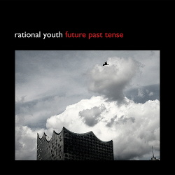 Rational Youth - Future Past Tense (EP) (2016)