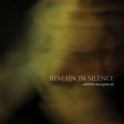 Remain In Silence - ...And the Soul Goes On (2016)