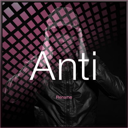 Rename - Anti (Limited Edition) (2016)
