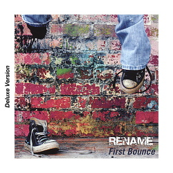 Rename - First Bounce (Deluxe Version) (2017)