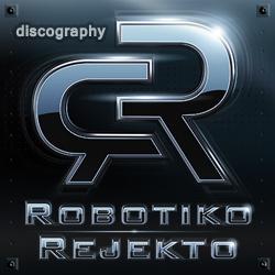 Robotiko Rejekto Discography 1987-2017