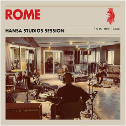 Rome - Hansa Studios Session (2017)
