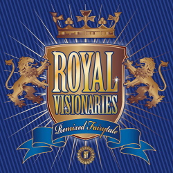 Royal Visionaries - Remixed Fairytale (2017)