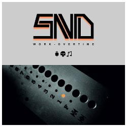 SND - Work Overtime (EP) (2017)