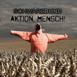 Schwarzbund - Aktion, Mensch! (2017)
