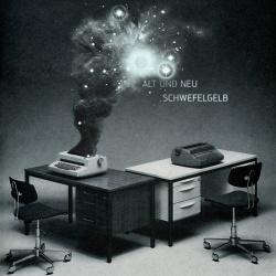 Schwefelgelb - Alt und neu (2008)