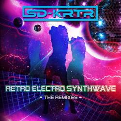 SD-KRTR - Retro Electro Wave - The Remixes (2017)