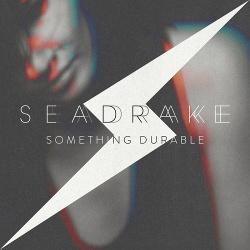 Seadrake - Something Durable (Single) (2017)