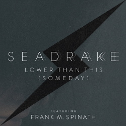 Seadrake feat. Frank M. Spinath - Lower Than This (Someday) (2017)