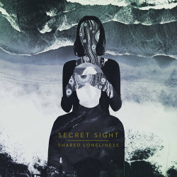 Secret Light - Shared Loneliness (2017)