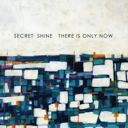 Secret Shine - There Is Only Now (2017)