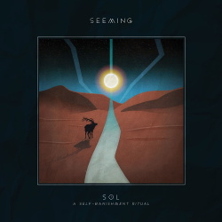 Seeming - Sol (Deluxe Edition) (2017)