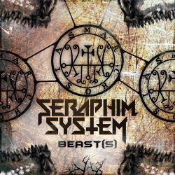 Seraphim System - Beast(s) (2017)