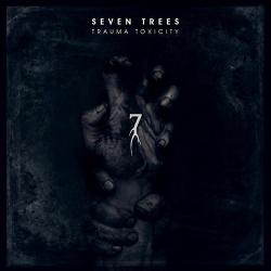 Seven Trees - Trauma Toxicity (2017)