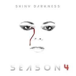 Shiny Darkness - Season 4 (2016)