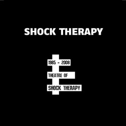Shock Therapy - Theatre of Shock Therapy (1985-2008) (2CD) (2017)