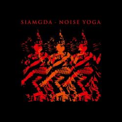 Siamgda - Noise Yoga (2017)