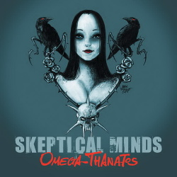 Skeptical Minds - Omega Thanatos (2015)