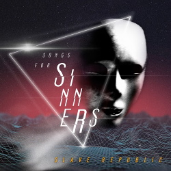 Slave Republic - Songs for Sinners (2017)