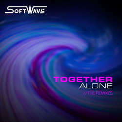 Softwave - Together Alone (The Remixes) (2017)