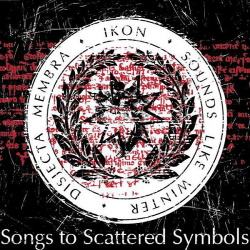 IKON / Disjecta Membra / Sounds Like Winter - Songs To Scattered Symbols (2017)
