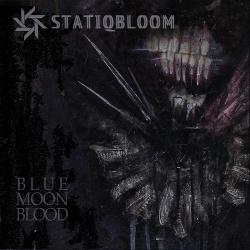 Statiqbloom - Blue Moon Blood (2017)