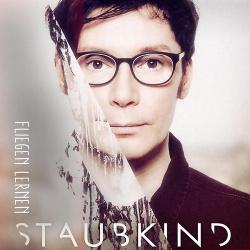 Staubkind - Fliegen lernen (Single) (2017)
