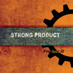 Strong Product - Product III (2017)