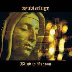 Subterfuge - Blind To Reason (2017)