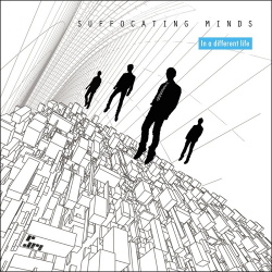 Suffocating Minds - In A Different Life (2013)