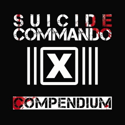 Suicide Commando - Compendium X30 Dependent 1999-2007 (2016)