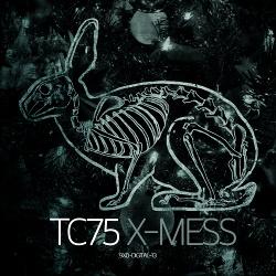 TC75 - X-Mess (2016)