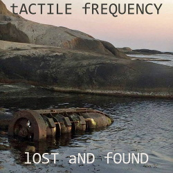 Tactile Frequency - Lost And Found (2017)