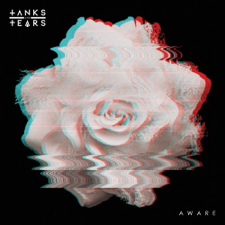 Tanks and Tears - Aware (2017)
