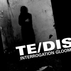 Te/DIS - Interrogation Gloom (2017)