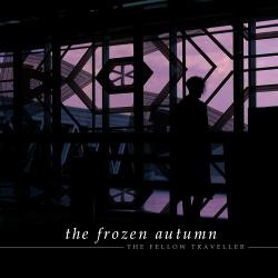 The Frozen Autumn - The Fellow Traveller (2017)