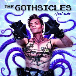 The Gothsicles - I Feel Sicle (2016)