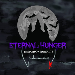 The Poisoned Hearts - The Eternal Hunger (2017)
