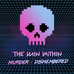 The Rain Within - Murder : Dismembered (2017)