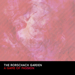 The Rorschach Garden - A Game Of Passion (2016)
