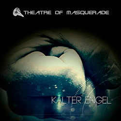 Theatre Of Masquerade - Kalter Engel (Single) (2016)