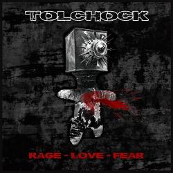 Tolchock - Rage Love Fear (Single) (2016)