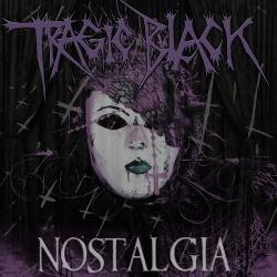 Tragic Black - Nostalgia (2016)
