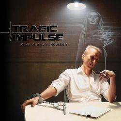 Tragic Impulse - Devil On Your Shoulder (2017)