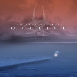Twisted Destiny - Offlife (2016)